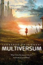 Multiversum : A Spellbinding Adventure and a Captivating Tale of First Love - Leonardo Patrignani