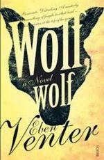 Wolf, Wolf - Eben Venter