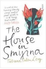 The House in Smyrna - Tatiana Salem Levy
