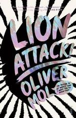 Lion Attack! : I'm Trying to be Honest and I Want You to Know That - Oliver Mol