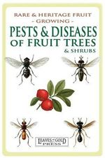 Pests and Diseases of Fruit Trees and Shrubs - C Thornton