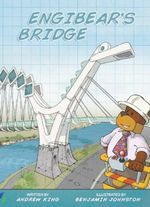 Engibear's Bridge - Andrew King