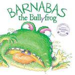 Barnabas the Bullyfrog - Em Horsfield
