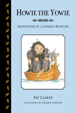 Howie the Yowie : Adventures of a Lovable Monster - Pat Clarke