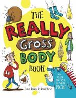 The Really Gross Body Book - Emma Dodson