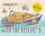 Stephen Biesty's to the Rescue - Stephen Biesty