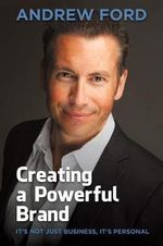 Creating a Powerful Brand - Andrew Jeremy Ford