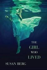 The Girl Who Lived - Susan Jane Berg