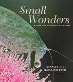 Small Wonders : A Close Look at Nature's Miniatures - Stanley Breeden