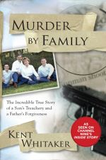 Murder by Family - Kent Whitaker