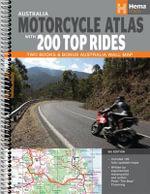 Hema : Australia Motorcycle Atlas + 200 Top Rides : Two Books & Bonus Australia Wall Map : 6th Edition - Hema Maps