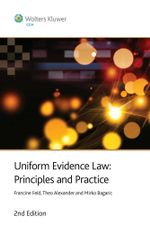 Uniform Evidence Law : Principles and Practice - Francine Feld