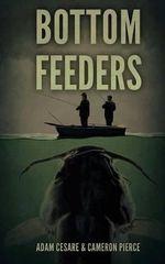 Bottom Feeders - Adam Cesare