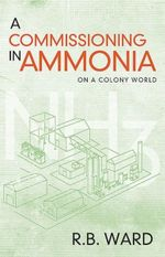 A Commissioning in Ammonia - R. B. Ward