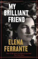 My Brilliant Friend : The Neapolitan Novels : Book 1 - Elena Ferrante