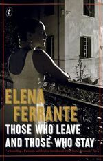 Those Who Leave and Those Who Stay : The Neapolitan Novels : Book 3 - Elena Ferrante