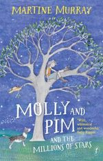 Molly and Pim and the Millions of Stars - Martine Murray