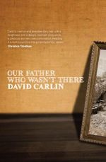 Our Father Who Wasn't There - David Carlin