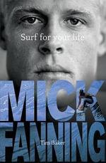 Surf for Your Life - Mick Fann Baker