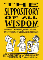 The Suppository of All Wisdom - Andrew Thompson