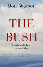 The Bush - No More Signed Copies!* - Don Watson