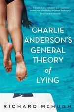 Charlie Anderson's General Theory of Lying - Richard McHugh