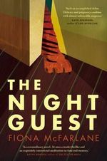 The Night Guest : Longlisted for the 2014 Miles Franklin Award - Fiona McFarlane