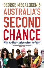 Australia's Second Chance - George Megalogenis