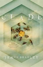 Clade - No More Signed Copies Available!* - James Bradley