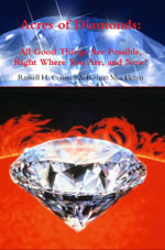 Acres of Diamonds : All Good Things Are Possible, Right Where You Are, and Now! - Russell  H. Conwell