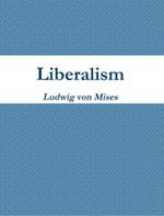 Liberalism - Ludwig Von Mises