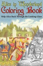 Alice in Wonderland Coloring Book : Help Alice Back Through the Looking-Glass (Abridged) (Engage Books) - Lewis Carroll