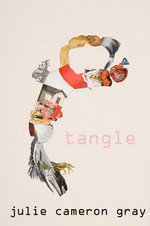 Tangle - Julie Cameron Gray