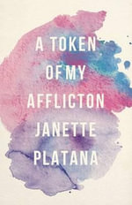 A Token of My Affliction - Janette Platana