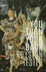 You Turn Your Back - Royston Tester