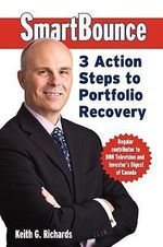 SmartBounce : 3 Action Steps to Portfolio Recovery - Keith G. Richards
