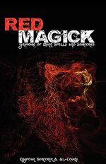 Red Magick : Grimoire of Djinn Spells and Sorceries - Egyptian Sorcerer Al-Toukhi