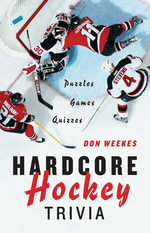Hardcore Hockey Trivia - Don Weekes