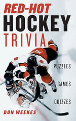 Red-Hot Hockey Trivia : Puzzles, Games, Quizzes - Don Weekes