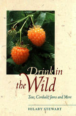 Drink in the Wild : Teas, Cordials, Jams and More - Hilary Stewart