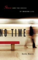 No Time : Stress and the Crisis of Modern Life - Heather Menzies