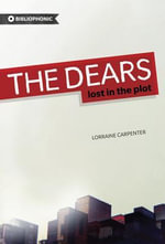 The Dears : Lost in the Plot - Lorraine Carpenter