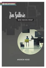 Jim Guthrie : Who Needs What - Andrew Hood