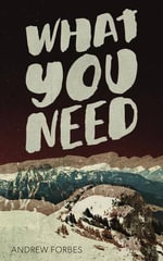 What You Need - Andrew Forbes