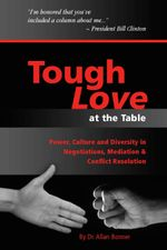Tough Love -  Power, Culture and Diversity In Negotiations, Mediation & Conflict Resolution - Allan Bonner