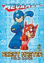 Mega Man : Robot Master Field Guide - Capcom