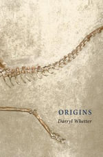 Origins - Darryl Whetter