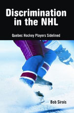 Discrimination in the NHL : Quebec Hockey Players Sidelined - Bob Sirois