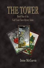 The Tower : Book One of the Gulf Coast Tarot Mystery Series - Irene McGarvie