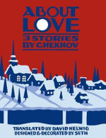 About Love : Three Stories by Anton Chekhov - David Helwig
